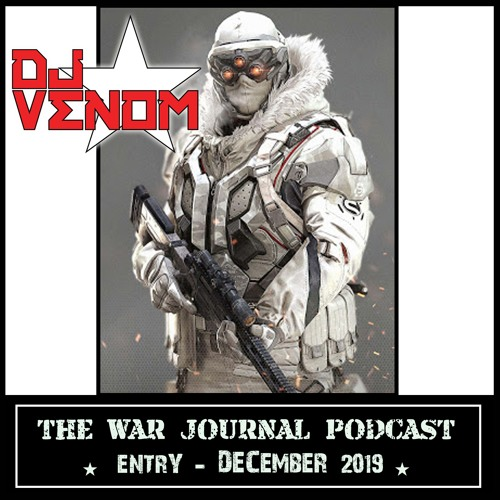The War Journal Podcast (December 2019) by DJ Venom