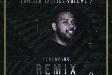 Trigger Tactics Volume 7 ft. Remix by Trigger Collective