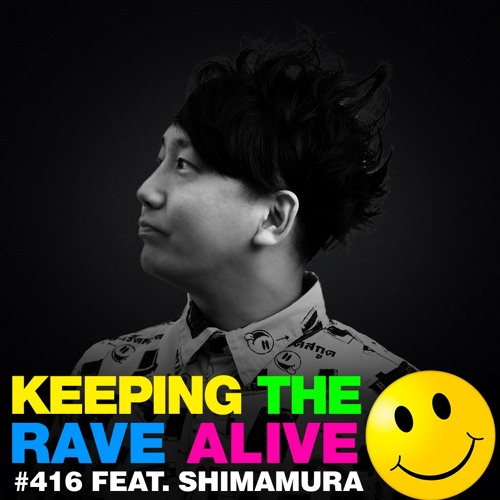 KTRA Episode 416 feat. DJ Shimamura by Keeping The Rave Alive