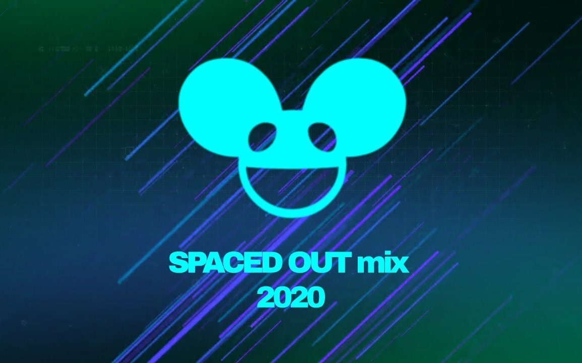 deadmau5 - Spaced Out Mix 2020