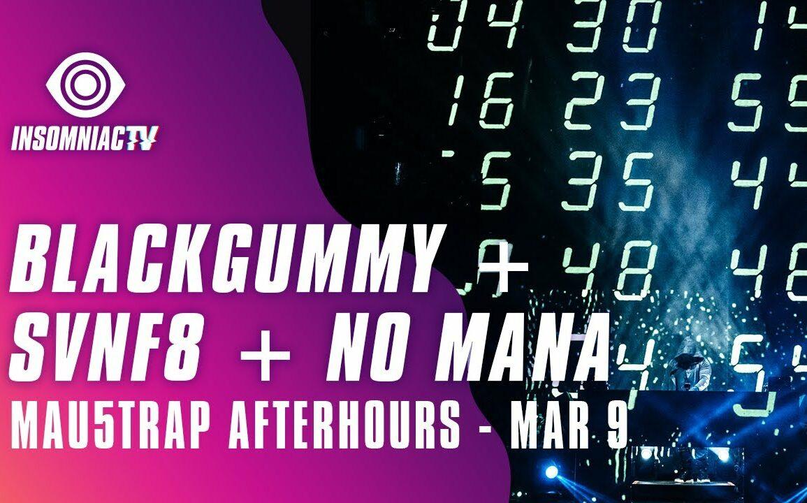 mau5trap: BlackGummy, No Mana, SVNF8 for After Hours Livestream (March 9, 2021)